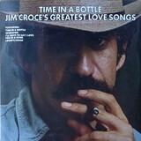 Time In A Bottle Jim Croce's Greatest Love Songs - Jim Croce