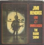 Live & Unreleased The Radio Show - Jimi Hendrix