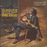 My Rough And Rowdy Ways - Jimmie Rodgers