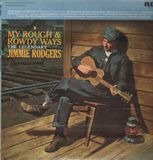 My Rough And Rowdy Ways--The Legendary Jimmie Rodgers - Jimmie Rodgers
