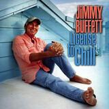 License to Chill - Jimmy Buffett