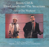 Seven-Day Weekend - Jimmy Cliff & Elvis Costello & The Attractions