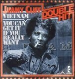 Vietnam / You Can Get It If You Really Want - Jimmy Cliff
