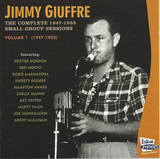 The Complete 1947-1953 Small Group Sessions Vol. 1 (1947-1953) - Jimmy Giuffre