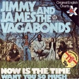 Now Is the Time - Jimmy James And The Vagabonds, Jimmy James & The Vagabonds