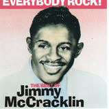 Everybody Rock! - The Best Of Jimmy McCracklin - Jimmy McCracklin