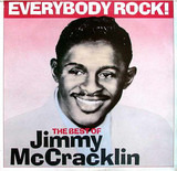 Everybody Rock! The Best of Jimmy McCracklin - Jimmy McCracklin