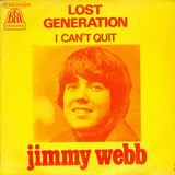 Lost Generation / I Can't Quit - Jimmy Webb