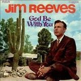 God Be with You - Jim Reeves