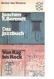 Das Jazzbuch - Joachim Ernst Berendt