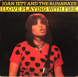 I Love Playing with Fire - Joan Jett And The Runaways