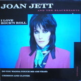 I Love Rock 'N Roll / Do You Wanna Touch Me (Oh Yeah) / Crimson And Clover - Joan Jett & The Blackhearts
