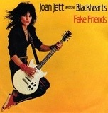 Fake Friends - Joan Jett & The Blackhearts