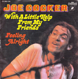 With A Little Help From My Friends / Feeling Alright - Joe Cocker