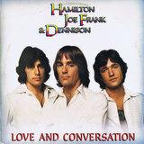 Love And Conversation - Hamilton, Joe Frank & Dennison