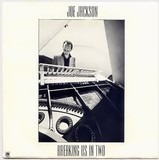 Breaking Us In Two - Joe Jackson