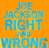 Right And Wrong - Joe Jackson