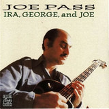 Ira, George, And Joe - Joe Pass