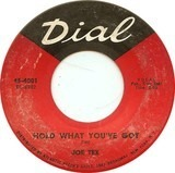 Hold What You've Got / Fresh Out Of Tears - Joe Tex