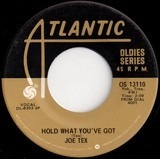 Hold What You've Got / Show Me - Joe Tex
