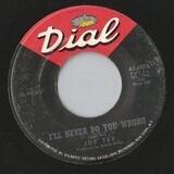 I'll Never Do You Wrong / Wooden Spoon - Joe Tex