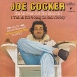 It's All Over But The Shoutin' / I think It's Going To Rain Today - Joe Cocker