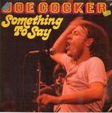 Something To Say - Joe Cocker