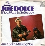If You Want To Be Happy / Ain't Been Missing You - Joe Dolce