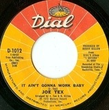 It Ain't Gonna Work Baby - Joe Tex