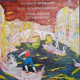 Eine Nacht in Venedig - Egy éj velencében - Johann Strauss Jr.