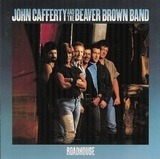 Roadhouse - John Cafferty And The Beaver Brown Band
