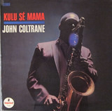 Kulu Sé Mama - John Coltrane