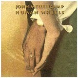 Human Wheels - John Cougar Mellencamp