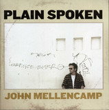 Plain Spoken - John Mellencamp