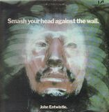 Smash Your Head Against the Wall - John Entwistle