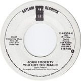 You Got The Magic / Evil Thing - John Fogerty
