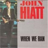 When We Ran - John Hiatt