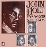 Paragons & Friends - John Holt