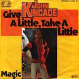 Give A Little, Take A Little - John Kincade