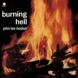 Burning Hell - John Lee Hooker