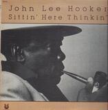 Sittin' Here Thinkin' - John Lee Hooker