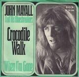 Crocodile Walk / When I'm Gone - John Mayall And His Bluesbreakers