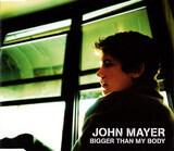 Bigger Than My Body - John Mayer