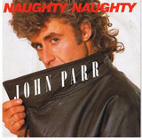 Naughty, Naughty - John Parr