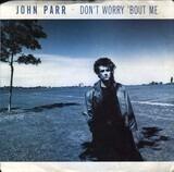 Don't Worry 'Bout Me - John Parr