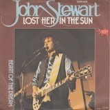 Lost Her In The Sun - John Stewart