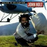 Police in Helicopter - John Holt