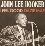 I FEEL GOOD - John Lee Hooker