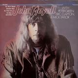 John Mayall With Peter Green, Eric Clapton & Mick Taylor - John Mayall