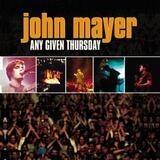 Any Given Thursday - John Mayer